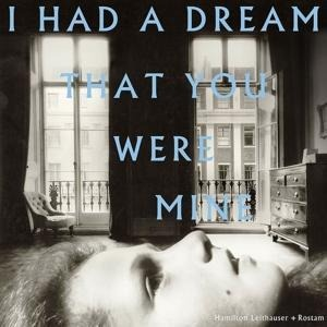 I Had A Dream That You Were Mine - Hamilton+Rostam Leithauser