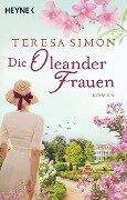 Die Oleanderfrauen - Teresa Simon