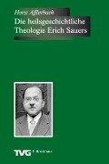 Die heilsgeschichtliche Theologie Erich Sauers - Horst Afflerbach