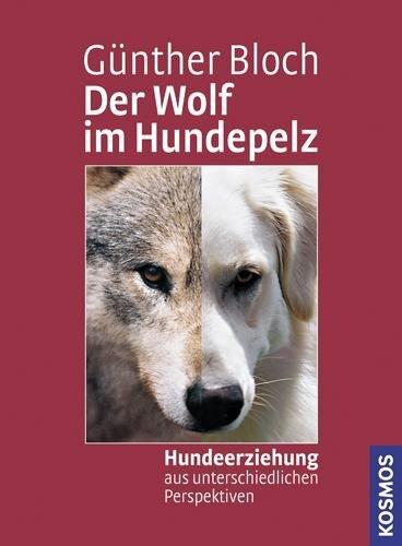 Der Wolf im Hundepelz - Günther Bloch
