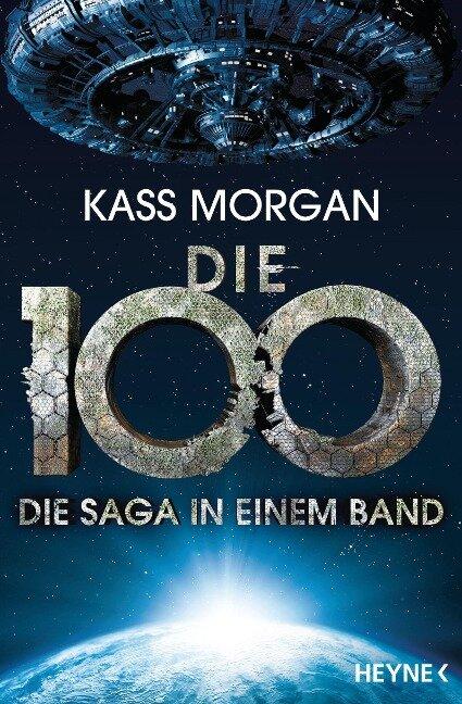 Die 100 - Die Saga in einem Band - Kass Morgan