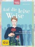 Auf die leise Weise - Anne Heintze