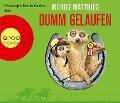 Dumm gelaufen (Hörbestseller) - Moritz Matthies