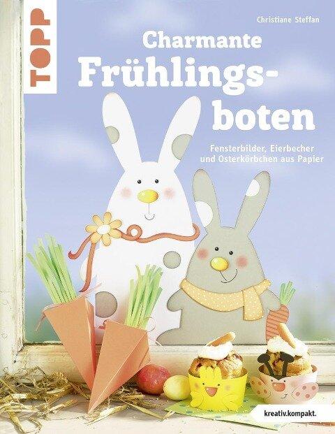 Charmante Frühlingsboten (kreativ.kompakt.) - Christiane Steffan