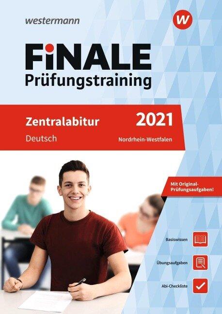 FiNALE Prüfungstraining 2021 Zentralabitur Nordrhein-Westfalen. Deutsch - Marina Dahmen, Katrin Jacobs, Martin Kottkamp, Helmut Lindzus