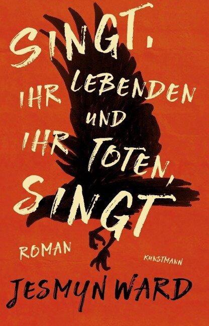 Singt, ihr Lebenden und ihr Toten, singt - Jesmyn Ward