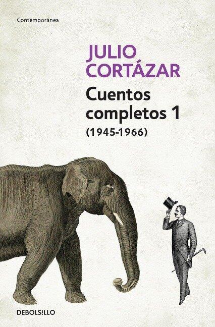 Cuentos completos 1 - Julio Cortázar