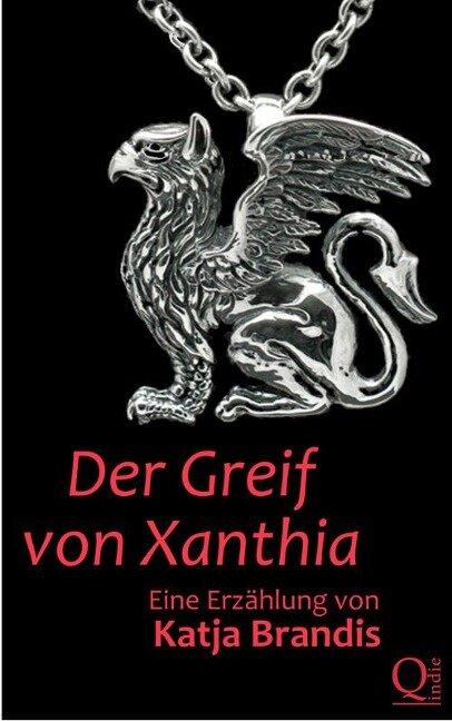 Der Greif von Xanthia - Katja Brandis