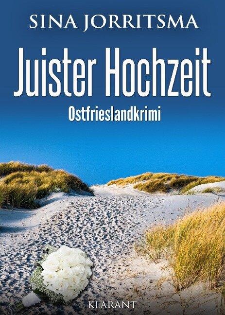 Juister Hochzeit. Ostfrieslandkrimi - Sina Jorritsma