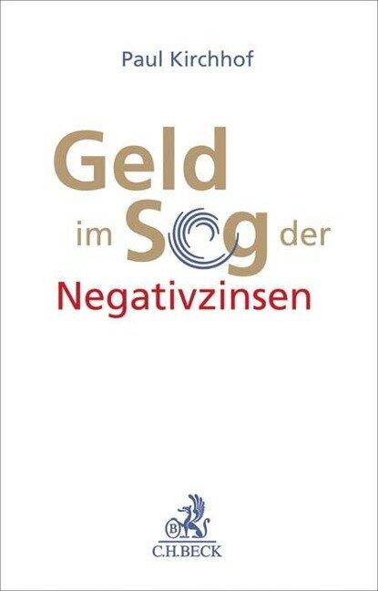 Geld im Sog der Negativzinsen - Paul Kirchhof