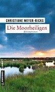 Die Moorheiligen - Christiane Meyer-Ricks