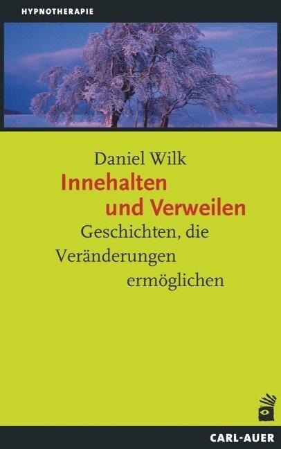 Innehalten und Verweilen - Daniel Wilk