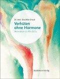 Verh¿ten ohne Hormone - Dorothee Struck