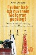Früher hab' ich nur mein Motorrad gepflegt - Bernd Gieseking