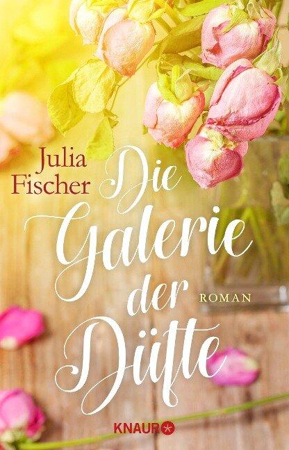 Die Galerie der Düfte - Julia Fischer