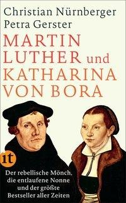 Martin Luther und Katharina von Bora - Petra Gerster, Christian Nürnberger