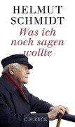 Was ich noch sagen wollte - Helmut Schmidt