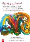 Farben im Kopf: Malen und Gestalten mit Menschen mit Demenz - Sabina Lessmann, Wulpekula Schneider, Kathrin Stangl
