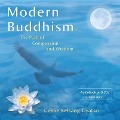 Modern Buddhism: The Path of Compassion and Wisdom - Geshe Kelsang Gyatso