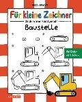 Für kleine Zeichner - Baustelle - Nico Fauser