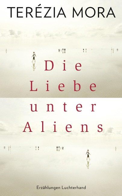 Die Liebe unter Aliens - Terézia Mora
