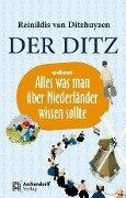 Der Ditz oder: Alles was man über Niederländer wissen sollte - Reinildis van Ditzhuyzen