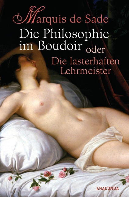 Die Philosophie im Boudoir oder Die lasterhaften Lehrmeister - Marquis de Sade