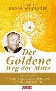 Der Goldene Weg der Mitte - Georg Weidinger