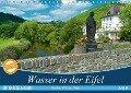 Bäche, Flüsse, Seen - Wasser in der Eifel (Wandkalender 2019 DIN A4 quer) - Ralf Mooß