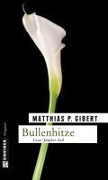 Bullenhitze - Matthias P. Gibert