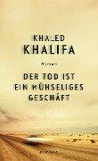 Der Tod ist ein mühseliges Geschäft - Khaled Khalifa