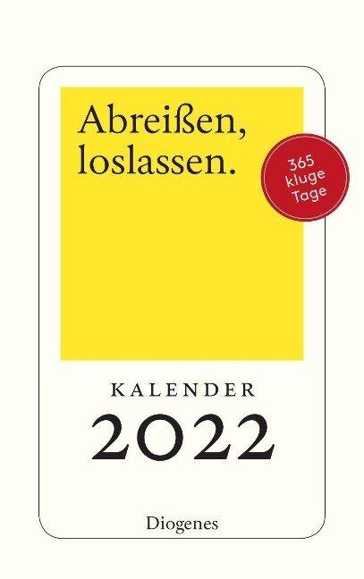 Abreißen, loslassen 2022 -
