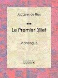 Le Premier Billet - Jacques De Biez