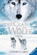 Der Clan der Wölfe 4: Eiskönig - Kathryn Lasky