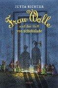 Frau Wolle und der Duft von Schokolade - Jutta Richter