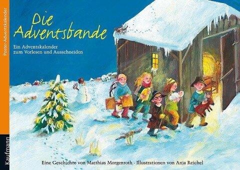 Die Adventsbande. Ein Advents-Kalender zum Vorlesen und Ausschneiden - Matthias Morgenroth
