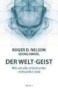 Der Welt-Geist - Roger D. Nelson, Georg Kindel