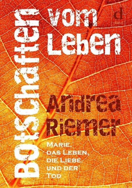 Botschaften vom Leben - Andrea Riemer
