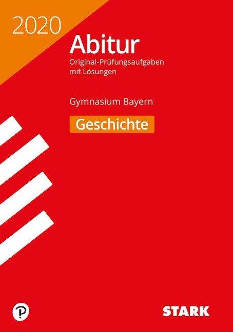 STARK Abiturprüfung Bayern 2020 - Geschichte -