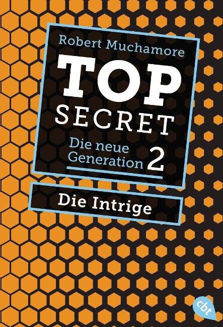 Top Secret. Die neue Generation 02. Die Intrige - Robert Muchamore