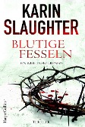 Blutige Fesseln - Karin Slaughter