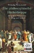 Die philosophische Hintertreppe - Wilhelm Weischedel
