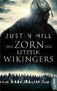 Der Zorn des letzten Wikingers - Justin Hill