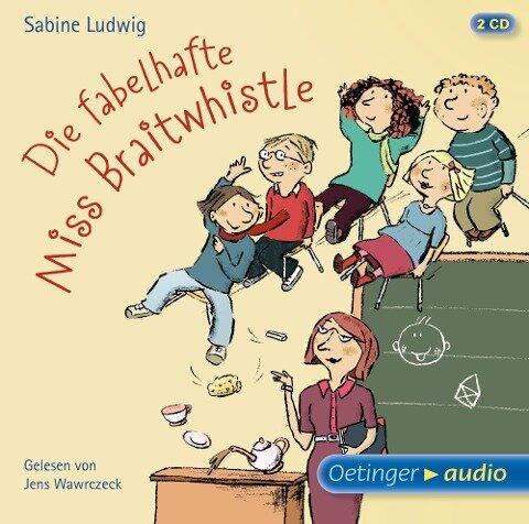 Die fabelhafte Miss Braitwhistle - Sabine Ludwig