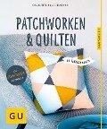 Patchworken und Quilten - Charlotte Kelschenbach