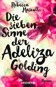 Die sieben Sinne der Adeliza Golding - Rebecca Mascull