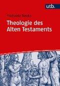 Theologie des Alten Testaments - Michaela Bauks