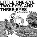 Little One-Eye, Two-Eyes and Three-Eyes - Jacob Grimm, Wilhelm Grimm