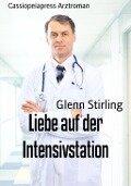 Liebe auf der Intensivstation - Glenn Stirling