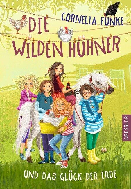 Die Wilden Hühner und das Glück der Erde - Cornelia Funke